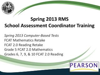 Spring 2013 RMS  School Assessment Coordinator Training