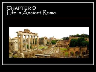 Chapter 9  Life in Ancient Rome