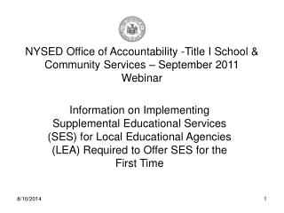 NYSED Office of Accountability -Title I School & Community Services – September 2011 Webinar