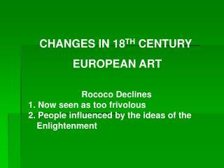 CHANGES IN 18 TH  CENTURY  EUROPEAN ART