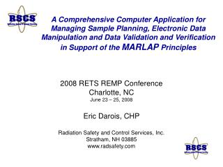 2008 RETS REMP Conference Charlotte, NC June 23 – 25, 2008 Eric Darois, CHP