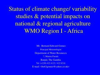Mr.  Bernard Edward Gomez Principal Meteorologist Department of Water Resources 7, Marina Parade