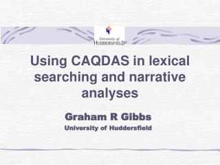 Using CAQDAS in lexical searching and narrative analyses