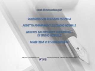 Corsi di Formazione per  COORDINATORE DI STUDIO NOTARILE ADDETTO ADEMPIMENTI di STUDIO NOTARILE
