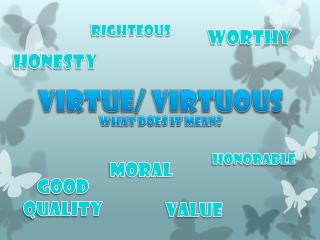 Virtue/ virtuous What does it mean?