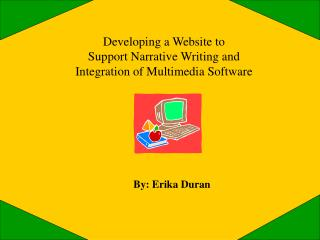 Developing a Website to  Support Narrative Writing and  Integration of Multimedia Software