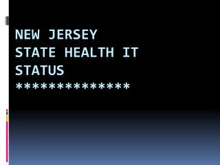New Jersey  State  Health IT  Status  **************