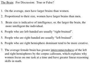 The Brain :  For Discussion:  True or False?