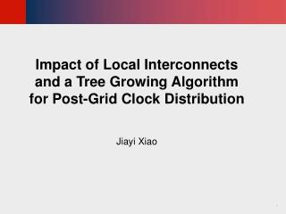 Impact of Local Interconnects and a Tree Growing Algorithm for Post-Grid Clock Distribution