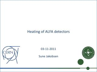 Heating of ALFA detectors