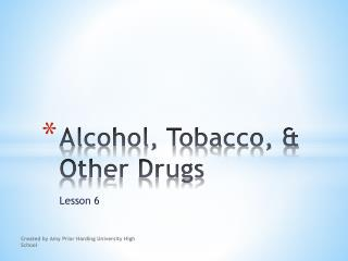 Alcohol, Tobacco, & Other Drugs