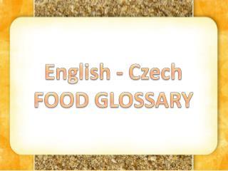 English - Czech FOOD GLOSSARY
