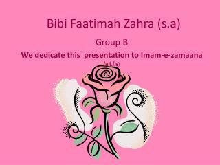 Bibi  Faatimah  Zahra (s.a)