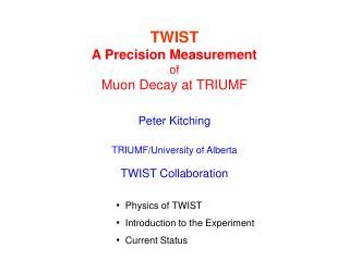 TWIST A Precision Measurement of Muon Decay at TRIUMF
