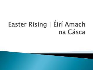 Easter Rising |  Éirí Amach na Cásca