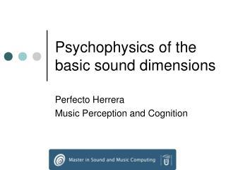 Psychophysics of the basic sound dimensions