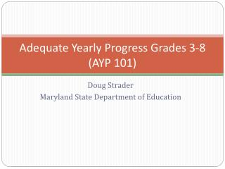 Adequate Yearly Progress Grades 3-8 AYP 101