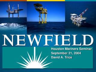 Houston Mariners Seminar September 21, 2004 David A. Trice