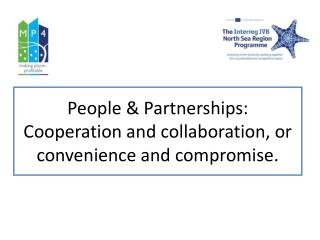 People & Partnerships: Cooperation and collaboration, or convenience and compromise.