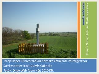 Terepi képes  kishatározó kunhalmokon található műtárgyakhoz Szerkesztette: Erdei-Gulyás Gabriella