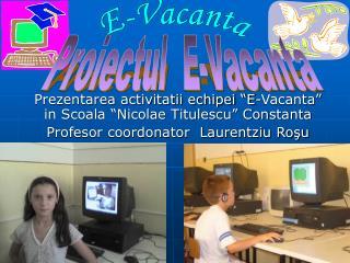 """Prezentarea activitatii echipei """"E-Vacanta"""" in Scoala """"Nicolae Titulescu"""" Constanta"""