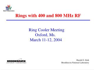 Rings with 400 and 800 MHz RF