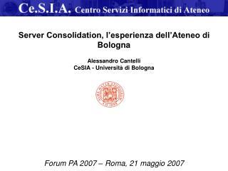 Agenda: il progetto di consolidamento dei server UniBo focus sulla virtualizzazione