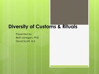 Diversity of Customs & Rituals