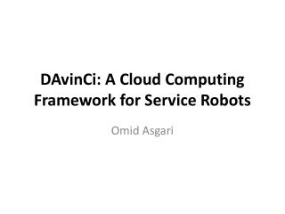 DAvinCi : A Cloud Computing Framework for Service Robots