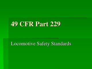 49 CFR Part 229
