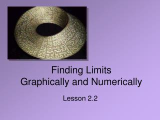 Finding Limits  Graphically and Numerically