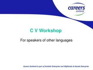 C V Workshop