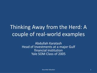 Thinking Away from the Herd: A couple of real-world examples