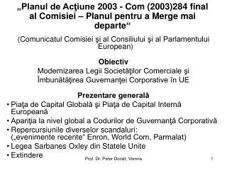 (Comunicat ul Comisiei şi al Consiliului şi al Parlamentului European ) Obiectiv