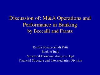 Discussion of: M&A Operations and Performance in Banking by Beccalli and Frantz