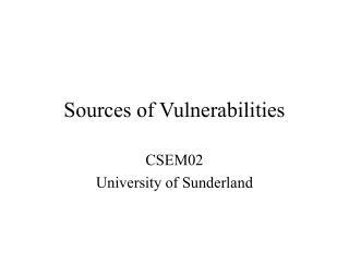 Sources of Vulnerabilities