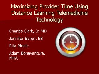 Maximizing Provider Time Using Distance Learning Telemedicine Technology