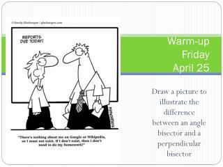 Warm-up Friday  April 25