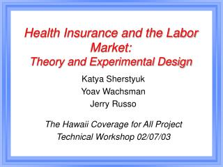 Health Insurance and the Labor Market:  Theory and Experimental Design