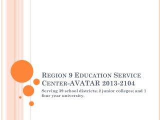 Region 9 Education Service Center-AVATAR 2013-2104