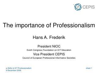 e-Skills & ICT Professionalism 9 December 2008