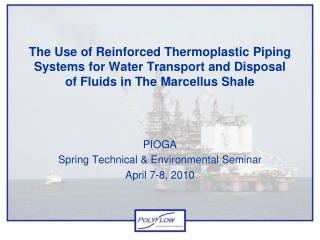 PIOGA Spring Technical & Environmental Seminar April 7-8, 2010
