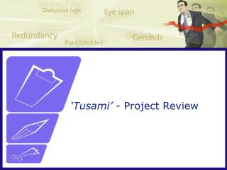'Tusami'  - Project Review