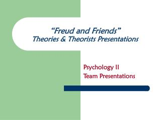 Freud and Friends  Theories  Theorists Presentations