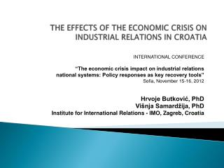 THE EFFECTS OF THE ECONOMIC CRISIS ON INDUSTRIAL RELATIONS IN CROATIA