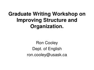 Graduate Writing Workshop on Improving Structure and Organization.