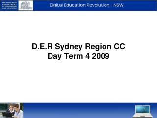 D.E.R Sydney Region CC Day Term 4 2009