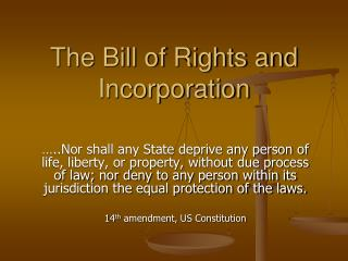 The Bill of Rights and Incorporation