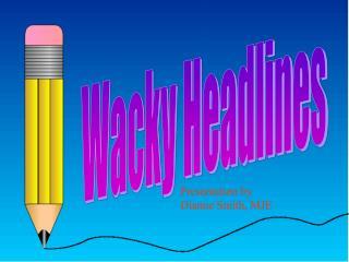 Wacky Headlines