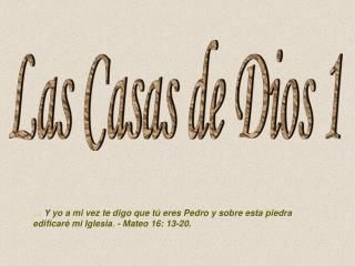 Las Casas de Dios 1